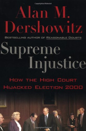 9780195148275: Supreme Injustice: How the High Court Hijacked Election 2000