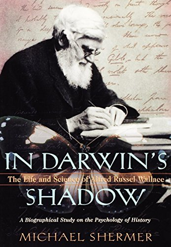 9780195148305: In Darwin's Shadow: The Life and Science of Alfred Russel Wallace: A Biographical Study on the Psychology of History