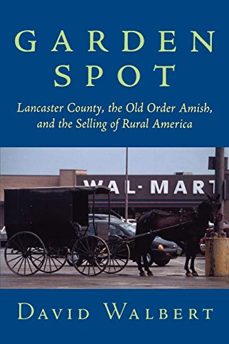 9780195148442: Garden Spot: Lancaster County, the Old Order Amish, and the Selling of Rural America