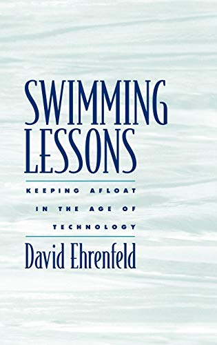 9780195148527: Swimming Lessons: Keeping Afloat in the Age of Technology