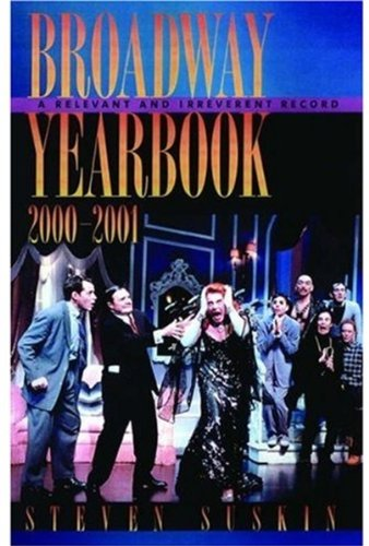Broadway Yearbook 2000-2001: A Relevant and Irreverent Record (Broadway Yearbook S): Suskin, Steven