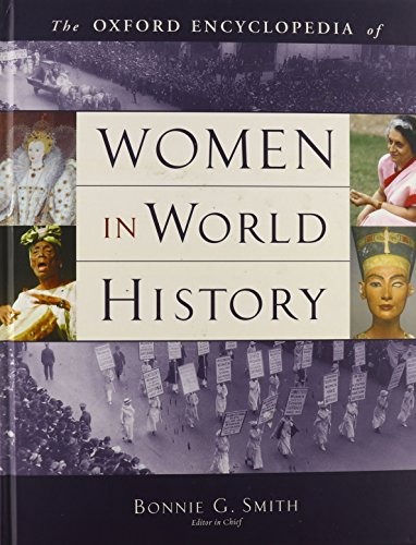 The Oxford Encyclopedia of Women in World History: Smith, Bonnie G. (Editor)
