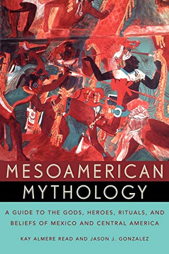 9780195149098: Mesoamerican Mythology : A Guide to the Gods, Heroes, Rituals, and Beliefs of Mexico and Central America