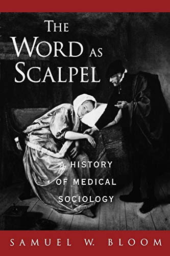 9780195149296: The Word As Scalpel: A History of Medical Sociology