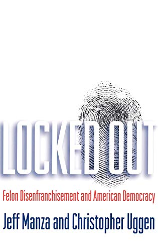 9780195149326: Locked Out: Felon Disenfranchisement and American Democracy (Studies in Crime and Public Policy)