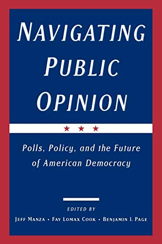 9780195149340: Navigating Public Opinion: Polls, Policy, and the Future of American Democracy
