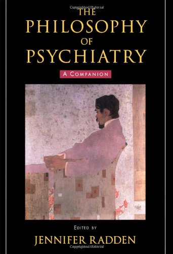 9780195149531: The Philosophy of Psychiatry: A Companion (International Perspectives in Philosophy and Psychiatry)