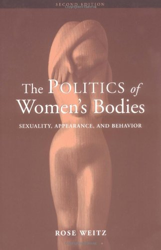 9780195149777: The Politics of Women's Bodies: Sexuality, Appearance, and Behavior