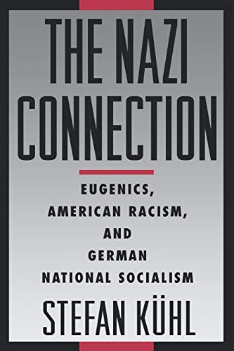 9780195149784: The Nazi Connection: Eugenics, American Racism, and German National Socialism