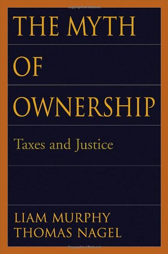 9780195150162: The Myth of Ownership: Taxes and Justice