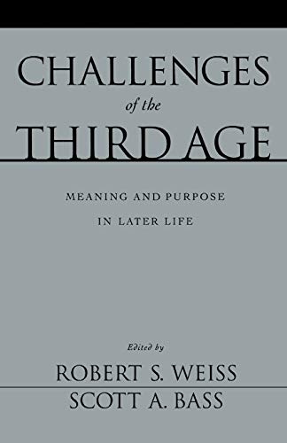 9780195150254: Challenges of the Third Age: Meaning and Purpose in Later Life