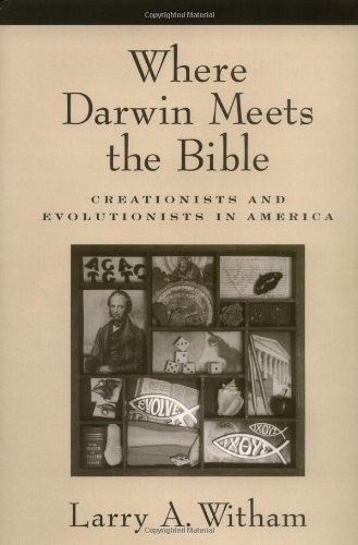 9780195150452: Where Darwin Meets the Bible: Creationists and Evolutionists in America