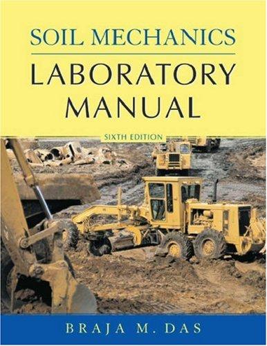 Soil Mechanics Laboratory Manual (Engineering Press at: Braja M. Das