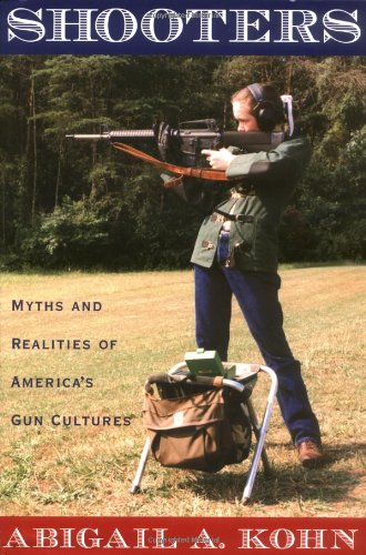 9780195150513: Shooters: Myths and Realities of America's Gun Cultures