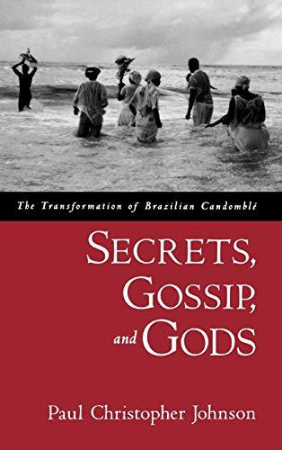 9780195150582: Secrets, Gossip, and Gods: The Transformation of Brazilian Candomblé