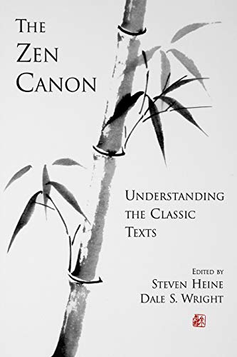 The Zen Canon: Understanding the Classic Texts: Dale S. Wright