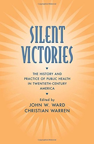 9780195150698: Silent Victories: The History and Practice of Public Health in Twentieth-Century America