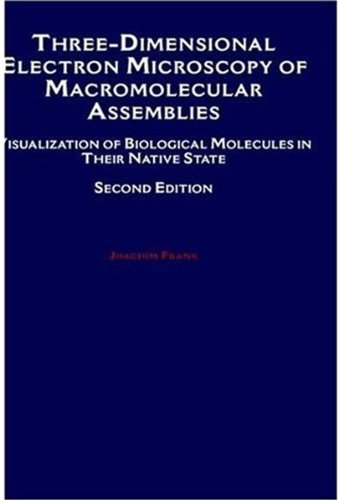 9780195150964: Three-Dimensional Electron Microscopy of Macromolecular Assemblies: Visualization of Biological Molecules in their Native State