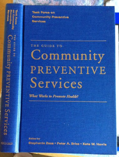 9780195151084: The Guide to Community Preventive Services: What Works to Promote Health? (Task Force on Community Preventive Services)