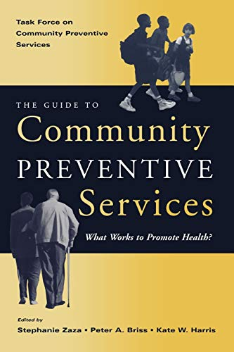 9780195151091: The Guide to Community Preventive Services: What works to promote health? (Task Force on Community Preventive Services)