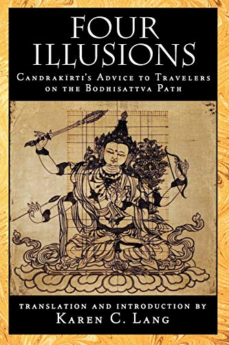 9780195151138: Four Illusions: Candrakirti's Advice for Travelers on the Bodhisattva Path