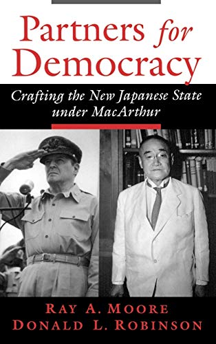 9780195151169: Partners for Democracy: Crafting the New Japanese State Under MacArthur