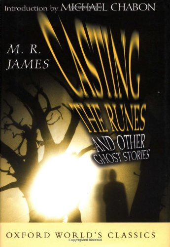 Casting the Runes and Other Ghost Stories: James, M. R.