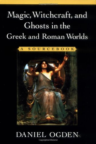 9780195151237: Magic, Witchcraft, and Ghosts in Greek and Roman Worlds: A Sourcebook