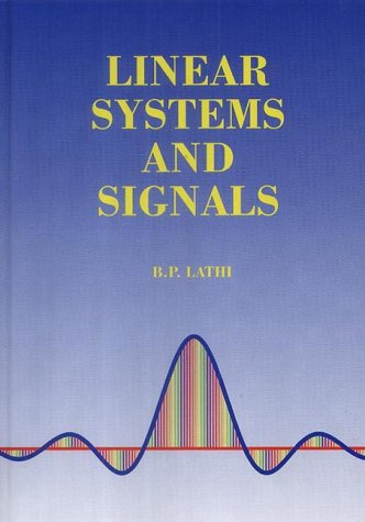 Linear Systems and Signals: Bhagwandas P. Lathi