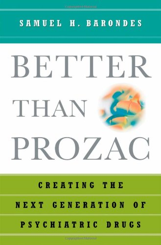 9780195151305: Better Than Prozac: Creating the Next Generation of Psychiatric Drugs
