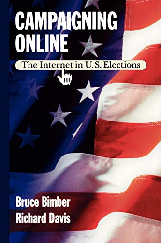 9780195151565: Campaigning Online: The Internet in U.S. Elections