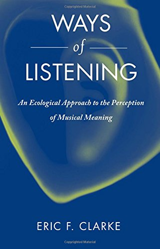 9780195151947: Ways of Listening: An Ecological Approach to the Perception of Musical Meaning