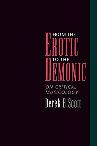 9780195151961: From the Erotic to the Demonic: On Critical Musicology