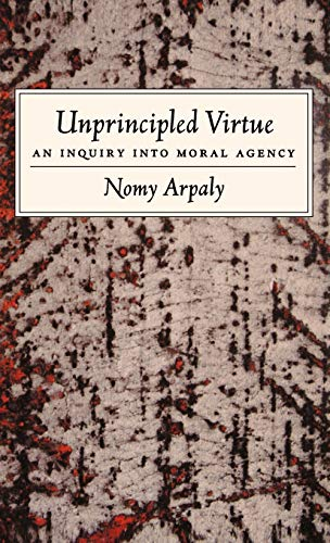 9780195152043: Unprincipled Virtue: An Inquiry Into Moral Agency