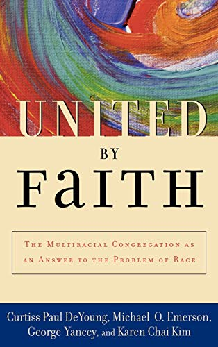 9780195152159: United by Faith: The Multiracial Congregation As an Answer to the Problem of Race