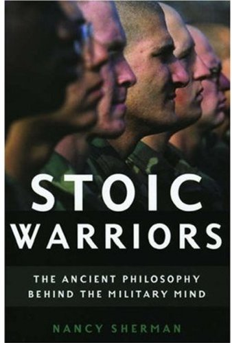 9780195152166: Stoic Warriors: The Ancient Philosophy behind the Military Mind