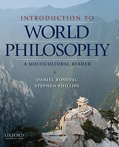Introduction to World Philosophy. A Multicultural Reader.: BONEVAC, D. P.,
