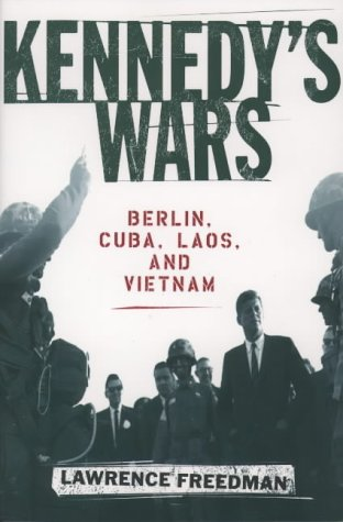 9780195152432: Kennedy's Wars: Berlin, Cuba, Laos, and Vietnam