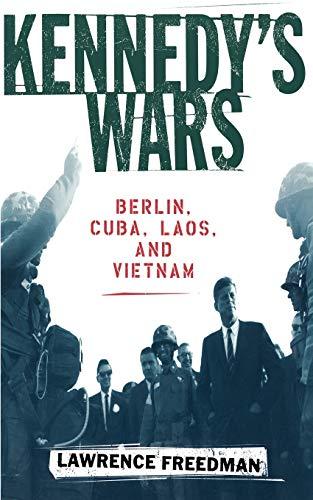 9780195152432: Kennedy's Wars: Berlin, Cuba, Laos, and Vietnam