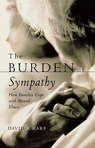 9780195152449: The Burden of Sympathy: How Families Cope With Mental Illness