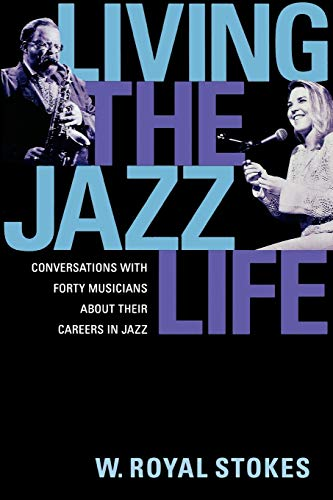 9780195152494: Living the Jazz Life: Conversations with Forty Musicians about Their Careers in Jazz