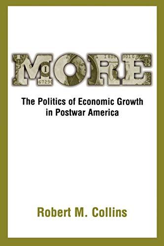 9780195152630: More: The Politics of Economic Growth in Postwar America