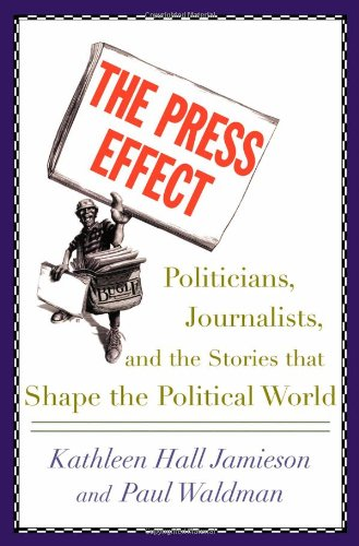 9780195152777: The Press Effect: Politicians, Journalists, and the Stories that Shape the Political World