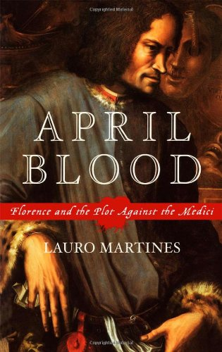 9780195152951: April Blood: Florence and the Plot against the Medici