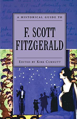 A Historical Guide to F. Scott Fitzgerald: Curnutt, Kirk