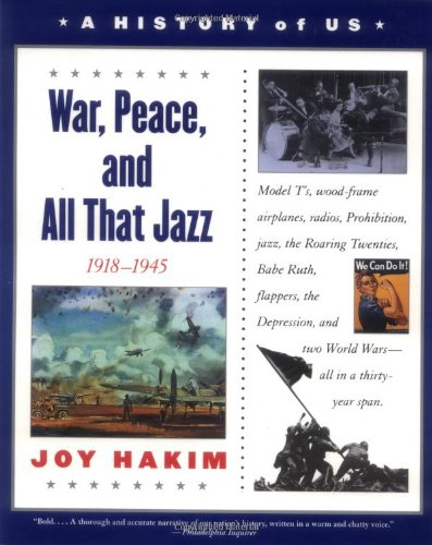 9780195153361: A History of US: Book 9: War, Peace, and All That Jazz 1918-1945