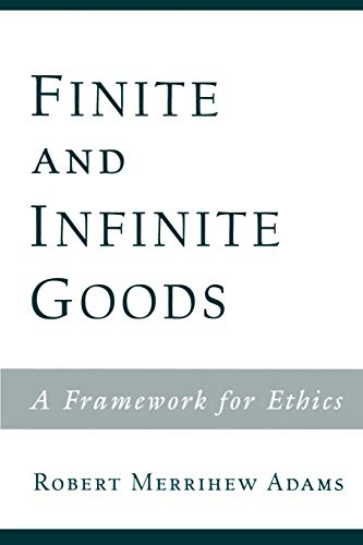 9780195153712: Finite and Infinite Goods: A Framework for Ethics