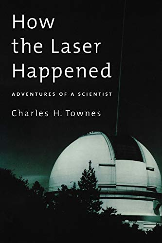 9780195153767: How the Laser Happened: Adventures of a Scientist