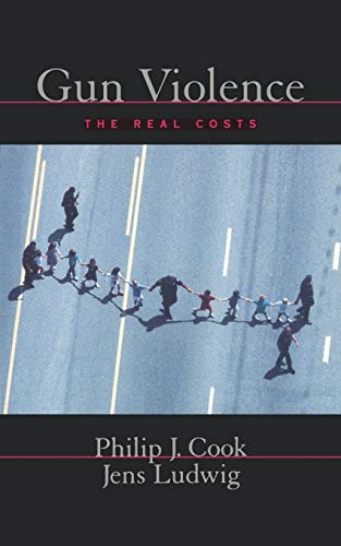 9780195153842: Gun Violence: The Real Costs (Studies in Crime and Public Policy)