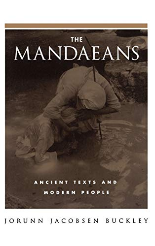 9780195153859: The Mandaeans: Ancient Texts and Modern People (An American Academy of Religion Book)